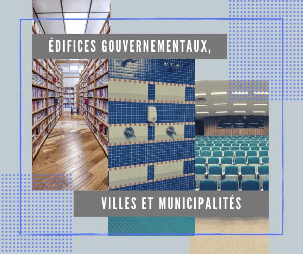 Édifices gouvernementaux, villes et municipalités